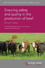 Ensuring Safety and Quality in the Production of Beef: Volume 2