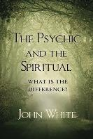 The Psychic and the Spiritual