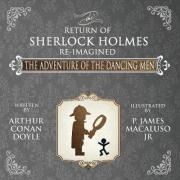 The Adventure of the Dancing Men-The Return of Sherlock Holmes Re-Imagined