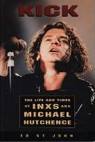 Kick: The Life and Times of Inxs