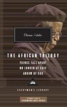 The African Trilogy: Things Fall Apart No Longer at Ease Arrow of God