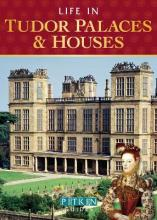 Life in Tudor Palaces & Houses