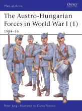 The Austro-Hungarian Forces 1914-18: 1914-16 Bk. 1