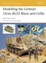 Modelling the German 15cm SIG 33 Bison and Grille