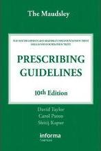 The Maudsley Prescribing Guidelines, Tenth Edition