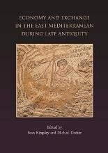 Economy and Exchange in the East Mediterranean During Late Antiquity