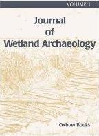 Journal of Wetland Archaeology Volume 1