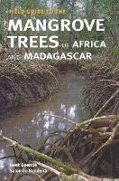 Field Guide to the Mangrove Trees of Africa and Madagascar