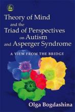 The Theory of Mind and the Triad of Perspectives on Autism and Asperger Syndrome
