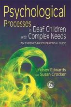 Psychological Processes in Deaf Children with Complex Needs