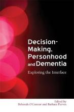 Decision Making, Personhood and Dementia
