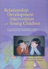 Relationship Development Intervention with Young Children: AND Relationship Development Intervention with Children, Adolescents and Adults: Social and Emotional Development Activities for Asperger Syndrome, Autism, PDD and NLD