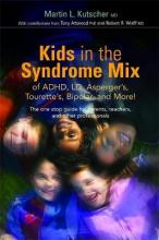Kids in the Syndrome Mix of ADHD, LD, Asperger's, Tourette's, Bipolar, and More!