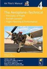 Air Pilot's Manual - Aeroplane Technical - Principles of Flight, Aircraft General, Flight Planning & Performance: Volume 4