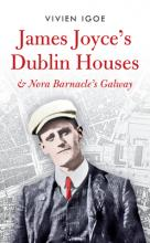 James Joyce's Dublin Houses and Nora Barnacle's Galway