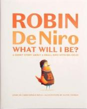 Robin de Niro: What Will I Be?