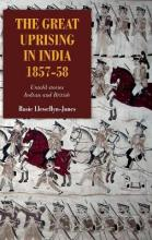 The Great Uprising in India, 1857-58