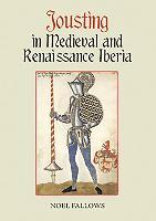 Jousting in Medieval and Renaissance Iberia