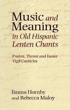 Music and Meaning in Old Hispanic Lenten Chants