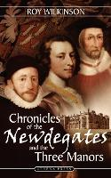 Chronicles of the Newdegates and the Three Manors