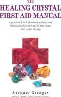 Healing Crystals First Aid Manual