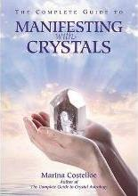 The Complete Guide to Manifesting with Crystals