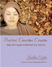 Practical Conscious Creation
