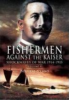 Fisherman Against the Kaiser: Shockwaves of War 1914-1915 v. 1
