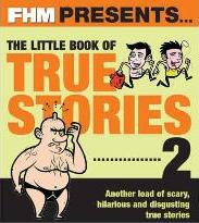 """FHM"" Presents the Little Book of True Stories 2"