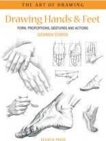 Art of Drawing: Drawing Hands & Feet