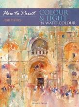 How to Paint: Colour & Light in Water Colour