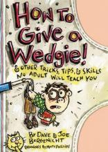 How to Give a Wedgie!