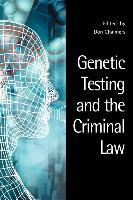 Genetic Testing and the Criminal Law