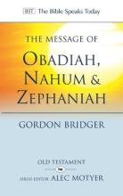 The Message of Obadiah, Nahum & Zephaniah