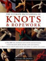 Ultimate Encyclopedia of Knots and Rope Work