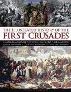 Illustrated History of the First Crusades