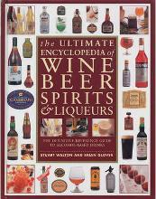 The Ultimate Encyclopedia of Wine, Beer, Spirits & Liqueurs