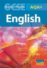 AQA (A) GCSE English Spec by Step Guide