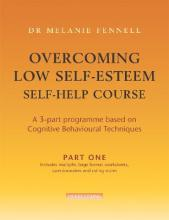 Overcoming Low Self-Esteem Self-Help Course in 3 vols
