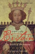 A Brief History of Britain 1066 - 1485: Birth of the Nation: 1066-1485 v. 1