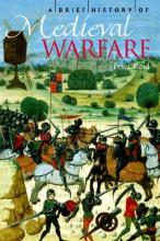 A Brief History of Medieval Warfare