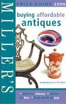 Miller's Buying Affordable Antiques 2006