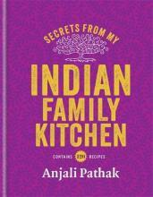 Secrets From My Indian Family Kitchen