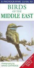 A Photographic Guide to Birds of the Middle East