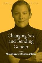 Changing Sex and Bending Gender