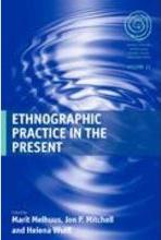 Ethnographic Practice in the Present