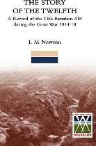 STORY OF THE TWELFTHA Record of the 12th Battalion AIF During the Great War 1914-18