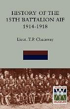 History of the 15th Battalion Aif 1914-1918
