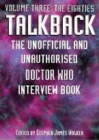 """Talkback: The Unofficial and Unauthorised """"Doctor Who"""" Interview Book: The Eighties Volume 3"""
