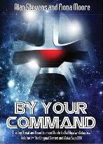 By Your Command: The Unofficial and Unauthorised Guide to Battlestar Galactica: Original Series and Galactica 1980 Volume 1